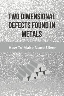 Two Dimensional Defects Found In Metals