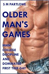 Older Man's Games: MMM College Discipline and Dominated First Time Gay