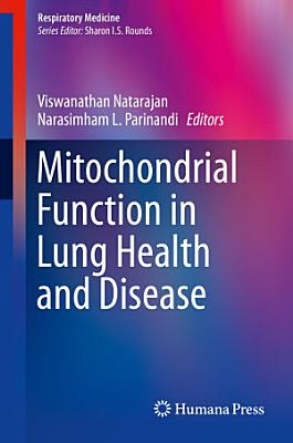 Mitochondrial Function in Lung Health and Disease PDF