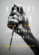 Violent Women in Contemporary Theatres