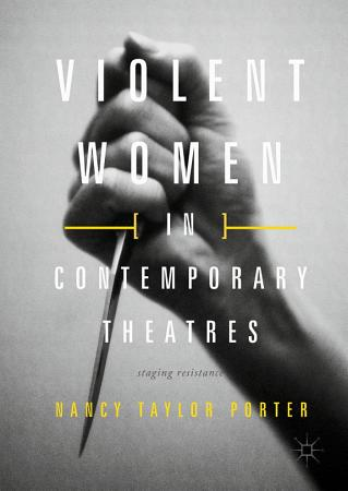Violent Women in Contemporary Theatres PDF