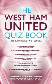 The West Ham United Quiz Book: 1,000 Questions on the Hammers