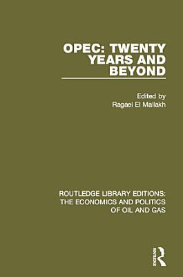 OPEC  Twenty Years and Beyond