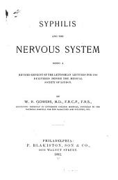 Syphilis and the Nervous System: Being a Revised Reprint of the Lettsomian Lectures for 1890 Delivered Before the Medical Society of London