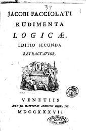 Jacobi Facciolati Rudimenta logicae