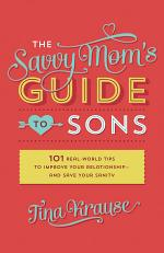 The Savvy Mom's Guide to Sons