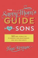 The Savvy Mom s Guide to Sons PDF
