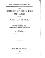 The Influence of Greek Ideas and Usages Upon the Christian Church