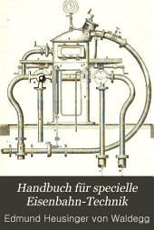 Handbuch für specielle Eisenbahn-Technik: Der Eisenbahnbau. Erster Band