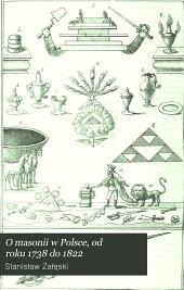 O masonii w Polsce od roku 1738 do 1822: Na źródlach wylacznie masónskich