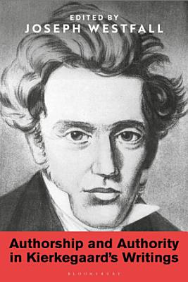 Authorship and Authority in Kierkegaard s Writings PDF