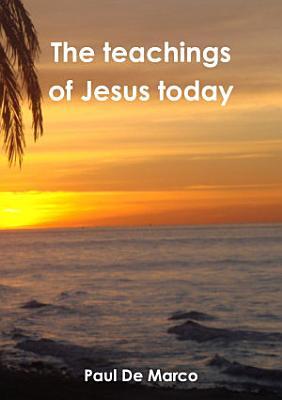 The teachings of Jesus today