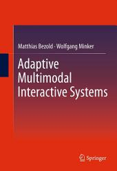 Adaptive Multimodal Interactive Systems