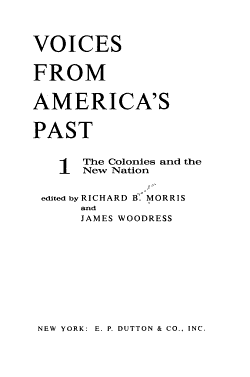 Voices from America s Past  The Colonies and the new Nation PDF