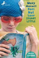 Moxy Maxwell Does Not Love Stuart Little PDF