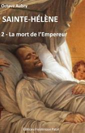 Sainte-Hélène Tome 2: La Mort de l'Empereur