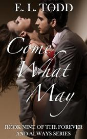 Come What May (Forever and Always #9)