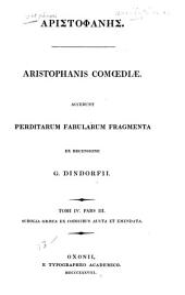 Aristophanēs: pars I-III. Scholia græca ex codicibus aucta et emendata
