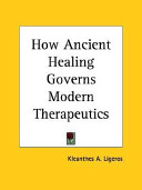 How Ancient Healing Governs Modern Therapeutics