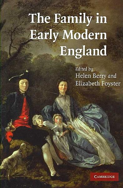 The Family in Early Modern England PDF