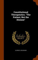 Constitutional Therapeutics. the Patient, Not the Disease