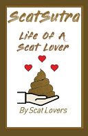 Scatsutra The Life Of A Scat Lover