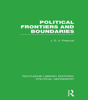 Political Frontiers and Boundaries PDF