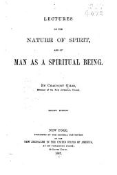Lectures on the Nature of Spirit: And of Man as a Spiritual Being