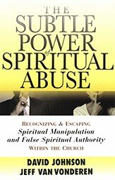 The Subtle Power Of Spiritual Abuse