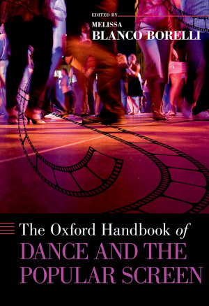 The Oxford Handbook of Dance and the Popular Screen PDF