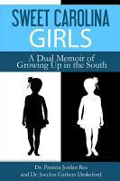 Sweet Carolina Girls   A Dual Memoir of Growing Up in the South PDF