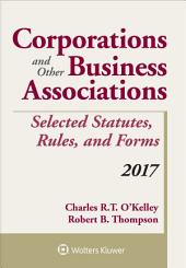 Corporations and Other Business Associations Selected Statutes, Rules, and Forms: 2017 Supplement