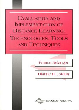 Evaluation and Implementation of Distance Learning  Technologies  Tools and Techniques PDF