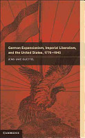 German Expansionism  Imperial Liberalism and the United States  1776 1945 PDF