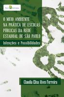 O Meio Ambiente na Pr  tica de Escolas P  blicas da Rede Estadual de S  o Paulo  Inten    es e Possibilidades PDF
