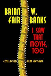 I Saw That Movie  Too  Selected Film Reviews PDF