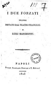 I due forzati. Dramma imitato dal teatro francese di Luigi Marchionni