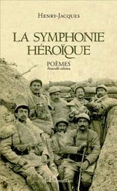 La symphonie héroïque: Poèmes - Nouvelle édition