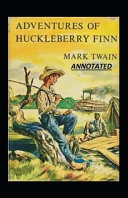 The Adventures of Huckleberry Finn Annotated Book