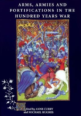 Arms  Armies and Fortifications in the Hundred Years War PDF