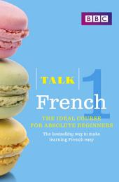 Talk French Enhanced eBook (with audio) - Learn French with BBC Active: The bestselling way to make learning French easy, Edition 3
