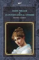 Daisy Miller & An International Episode
