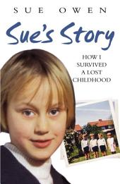 Sue's Story: How I Survived a Lost Childhood