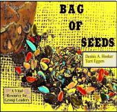 Bag of Seeds - For Group Leaders: Awesome Experiences To Get Group Energy Fired Up!