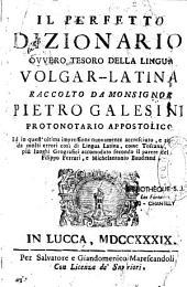 Il perfetto dizionario ....volgar-latina...Pietro Galesini
