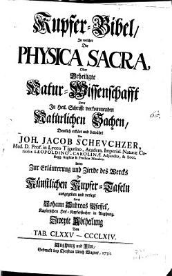 Kupfer Bibel  in welcher die Physica sacra  oder  geheiligte Natur wissenschafft derer in Heil PDF