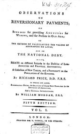 Observations on Reversionary Payments: On Schemes for Providing Annuities for Widows, and for Persons in Old Age : on the Method of Calculating the Values of Assurances on Lives : and on the National Debt : Also, Essays on Different Subjects in the Doctrine of Life-annuities and Political Arithmetic ...