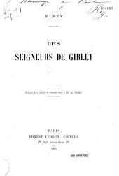 E. Rey. Les Seigneurs de Giblet: extrait de la Revue de l'Orient latin, t. III, Pages398à422