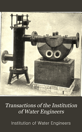 Transactions of the Institution of Water Engineers: Volumes 1-16