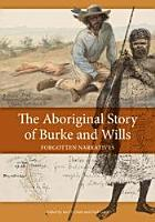 The Aboriginal Story of Burke and Wills PDF
